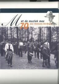 Met de muziek mee, 70 jaar Heelsums Harmonie (2e-hands)