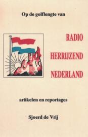 Op de golflengte van Radio Herrijzend Nederland - Artikelen en reportages
