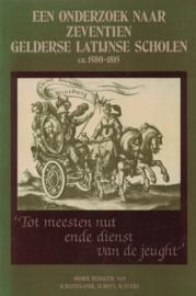 Een onderzoek naar zeventien Gelderse Latijnse scholen ca. 1580-1815