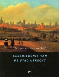Een paradijs vol weelde - Geschiedenis van de stad Utrecht