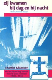 Zij kwamen bij dag en bij nacht - De luchtoorlog boven noord-oost Twente 1940-1945