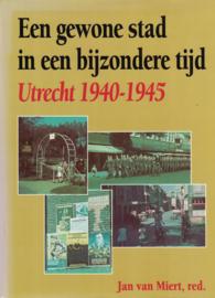 Een gewone stad in een bijzondere tijd - Utrecht 1940-1945 (2e-hands)