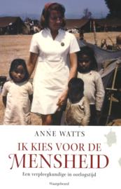 Ik kies voor de mensheid - Een verpleegkundige in oorlogstijd
