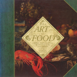 The Art of Food - Culinary Inspirations from the Paintings of the Great Masters