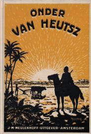 Onder van Heutsz - Het leven van drie Hollandsche jongens in Indië