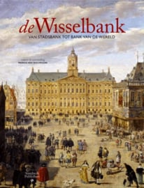 De Wisselbank - van stadsbank tot bank van de wereld (z.g.a.n.)