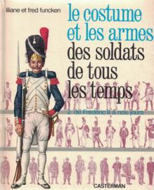 Le costume et les armes des soldats de tous les temps - 2. de Frederic II a nos jours