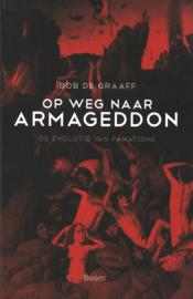 Op weg naar Armageddon - De evolutie van fanatisme
