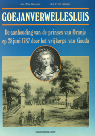 Goejanverwellesluis - De aanhouding van de prinses van Oranje op 28 juni 1787 door het vrijkorps van Gouda