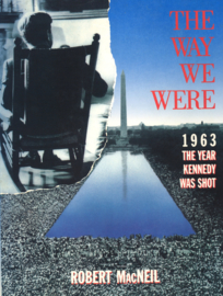 The way we were - 1963 - The Year Kennedy was shot
