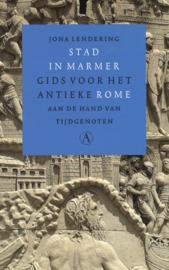 Stad in marmer - Gids voor het antieke Rome aan de hand van tijdgenoten