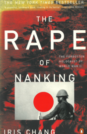 The Rape of Nanking - The forgotten Holocaust of World War II