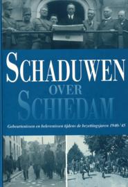 Schaduwen over Schiedam - Gebeurtenissen en belevenissen tijdens de bezettingsjaren 1940-'45