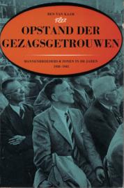 Opstand der gezagsgetrouwen - Een boeiend boek over het leven der mannenbroeders en hun zonen in de jaren 1938-1945