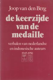 De keerzijde van de medaille - Verhalen van nederlandse en indische auteurs, 1945-1950