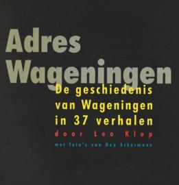 Adres Wageningen - De geschiedenis van Wageningen in 37 verhalen (2e-hands)