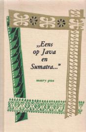 Eens op Java en Sumatra - Het laatste reisboek over ons Indië in zijn glorietijd