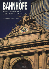 Bahnhöfe - Meisterwerke der Architectuur