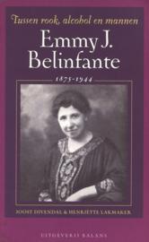 Tussen rook, alcohol en mannen - Emmy J. Belinfante 1875-1944