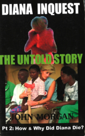 Diana Inquest - The Untold Story Part 2: How & Why Did Diana Die?