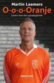 Martin Laamers O-o-o-Oranje Leven met een spraakgebrek (2e-hands)