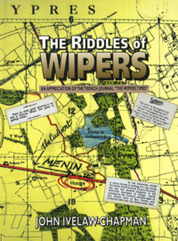 The Riddles of Wipers - An Apprecation of the Trench Journal ''The Wipers Times''