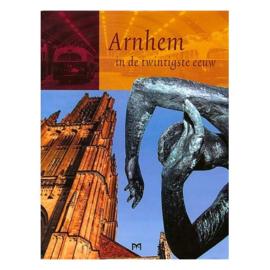 Arnhem in de twintigste eeuw (nieuw)