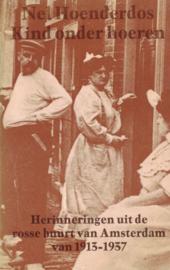 Kind onder hoeren - Herinneringen uit de rosse buurt van Amsterdam van 1913-1937
