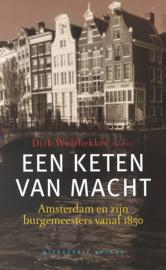 Een keten van macht - Amsterdam en zijn burgemeesters vanaf 1850