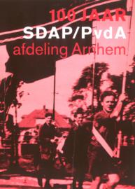 100 jaar SDAP/PvdA afdeling Arnhem (2e-hands)