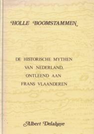 Holle boomstammen - De historische mythen van Nederland, ontleend aan Frans Vlaanderen