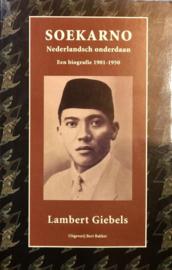 SOEKARNO Nederlandsch onderdaan - Een biografie 1901-1950