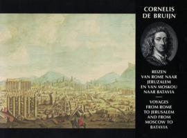 Cornelis de Bruijn - Reizen van Rome naar Jeruzalem en van Moskou naar Batavia