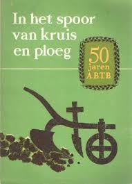 In het spoor van kruis en ploeg - 50 jaren A.B.T.B.