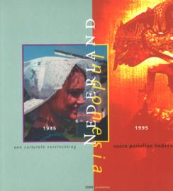 Nederland Indonesië 1945-1995 - Een culturelvervlechtinge  - Suatu pertalian budaya