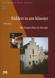 Ridders in een klooster - Het Duitse Huis in Utrecht