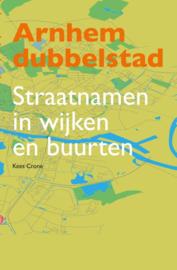 Arnhem dubbelstad - Straatnamen in wijken en buurten
