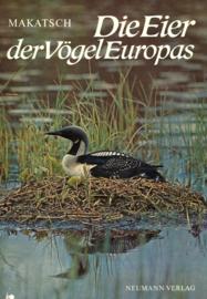Die Eier der Vögel Europas - Eine Darstellung der Brutbiologie aller in Europa brütenden Vogelarten, band I.