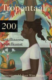 Tropentaal - 200 jaar Antilliaanse vertelkunst