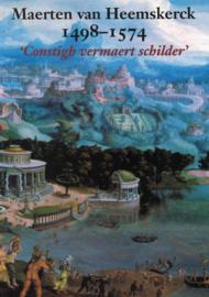 Maerten van Heemskerck 1498-1574 'Constigh vermaert schilder'