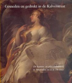 Gesneden en gedrukt in de Kalverstraat - De kaarten- en atlassendrukkerij in Amsterdam tot in de 19e eeuw