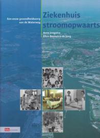 Ziekenhuis stroomopwaarts - Een eeuw gezondheidszorg aan de Waterweg