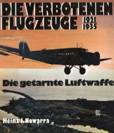 Die verbotenen Flugzeuge 1921-1935  - Die getarnte Luftwaffe