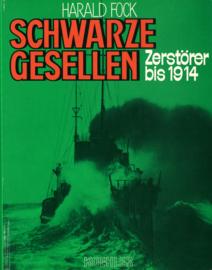 Schwarze Gesellen - Band 2: Zerstörer bis 1914