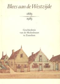Blees aan de Westzijde - Geschiedenis van de Molenbuurt te Zaandam