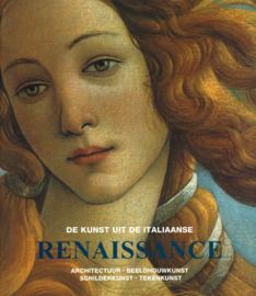 De kunst uit de Italiaanse Renaissance - Architectuur, Beeldhouwkunst, Schilderkunst en tekenkunst