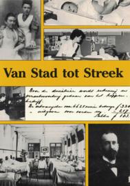 Van stad tot Streek - De geschiedenis van vier Westfriese ziekenhuizen