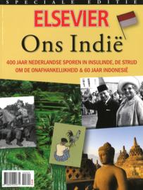 Elsevier Ons Indië - 400 jaar Nederlandse sporen in Insulinde, de strijd om de onafhankelijkheid & 60 jaar Indonesië