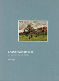 Charles Dankmeijer - Een gedreven, kleurrijk schilder (2e-hands)