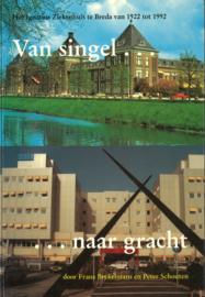 Van singel naar gracht - Het Ignatius Ziekenhuis te Breda van 1922 tot 1992